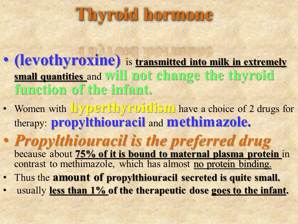 Thyroid hormone (levothyroxine) is transmitted into milk in extremely small quantities and will not change the thyroid function of the infant.