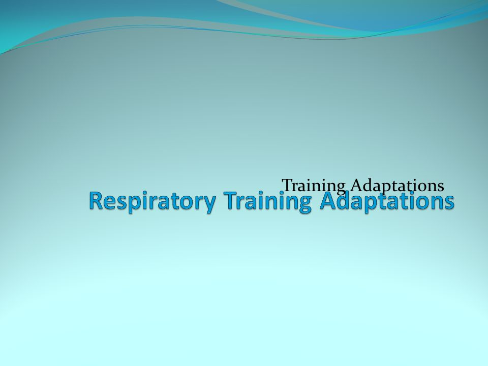 Respiratory Training Adaptations