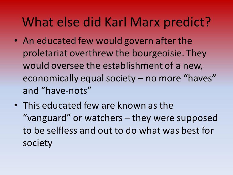 What else did Karl Marx predict