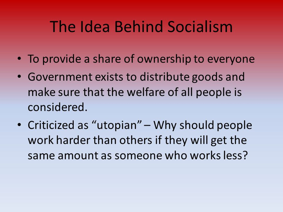 The Idea Behind Socialism