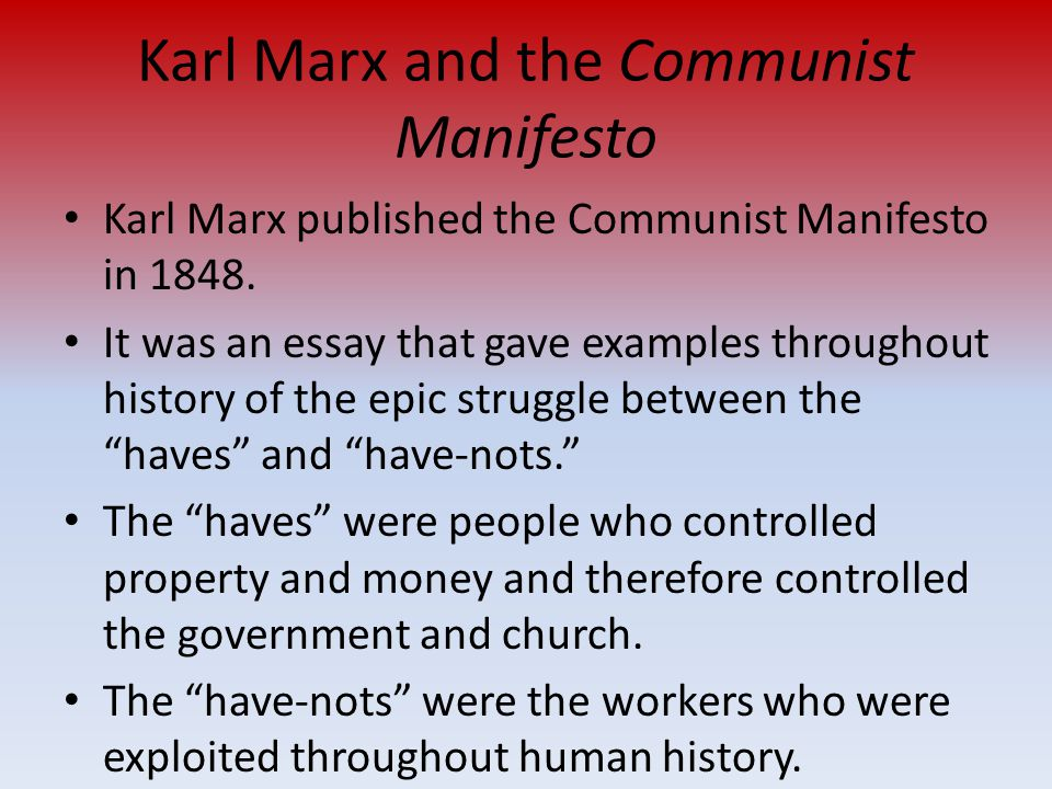 communest manifesto essay On february 21, 1848, the communist manifesto, written by karl marx with the assistance of friedrich engels, is published in london by a group of german-born revolutionary socialists known as the communist league.