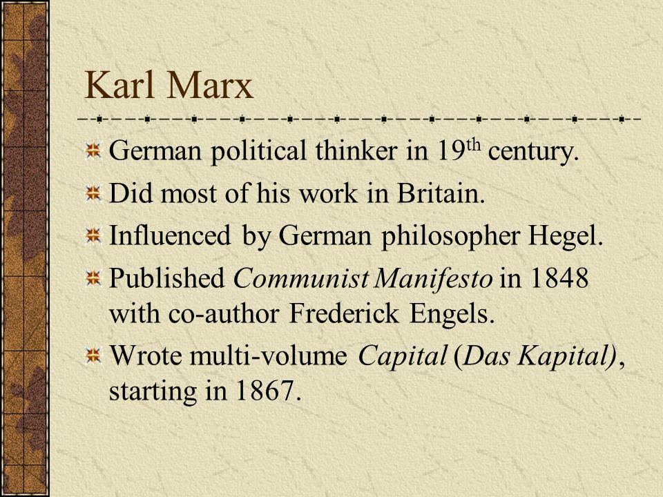 Karl Marx German political thinker in 19th century.