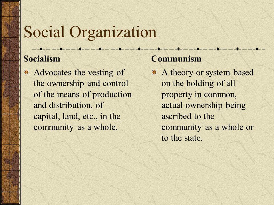Social Organization Socialism Communism