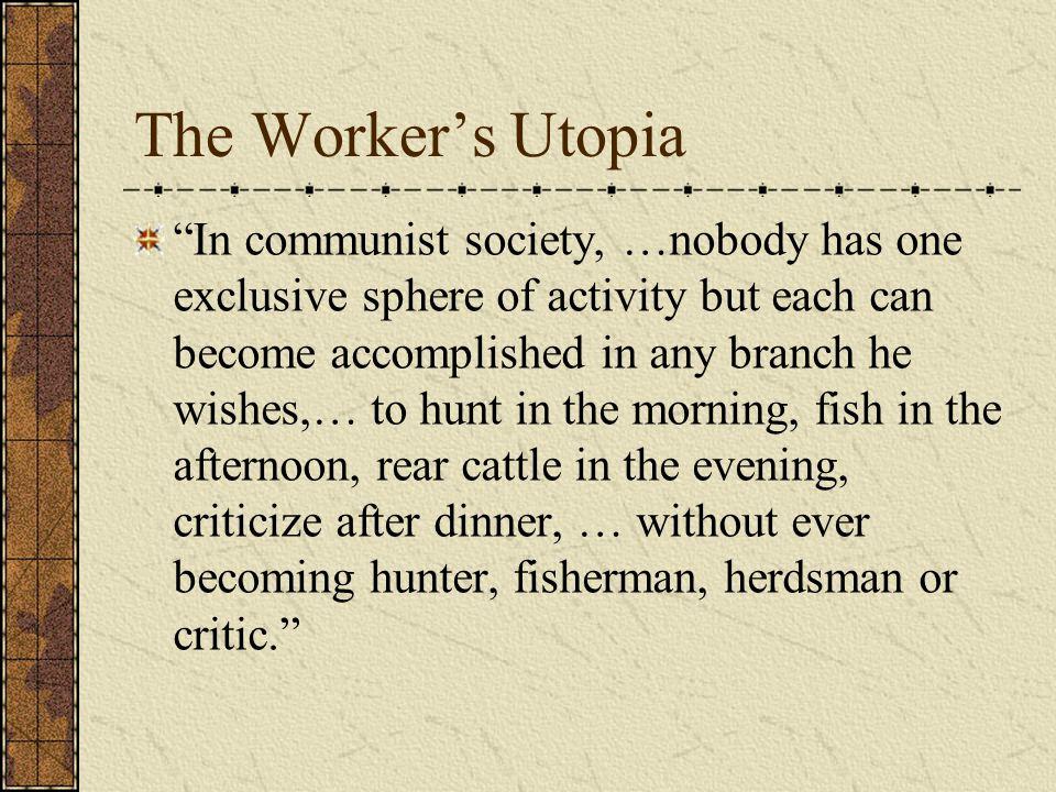 The Worker's Utopia