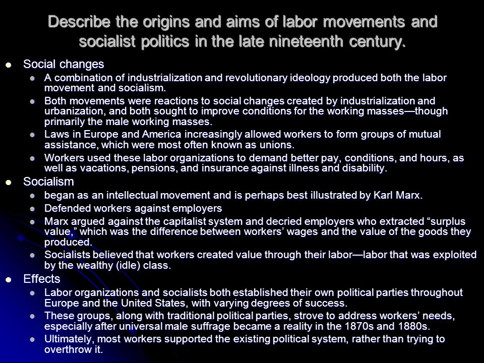 Describe the origins and aims of labor movements and socialist politics in the late nineteenth century.