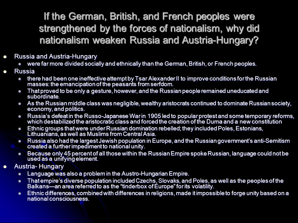 If the German, British, and French peoples were strengthened by the forces of nationalism, why did nationalism weaken Russia and Austria-Hungary