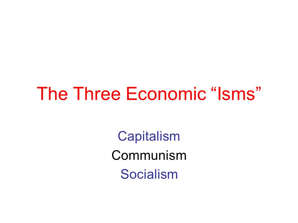The Three Economic Isms