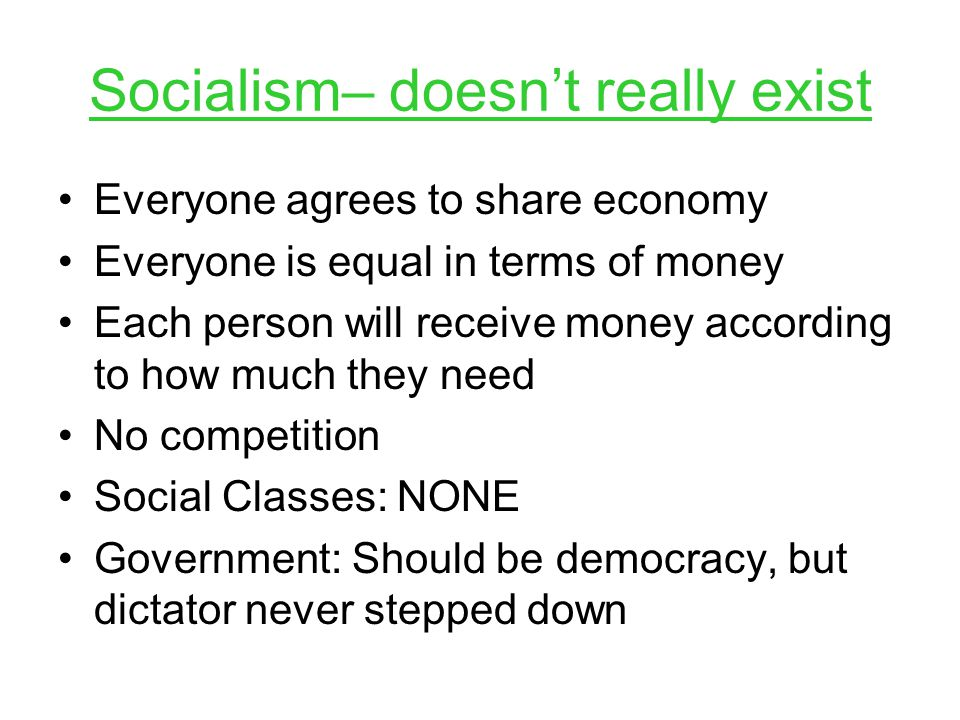 Socialism– doesn't really exist