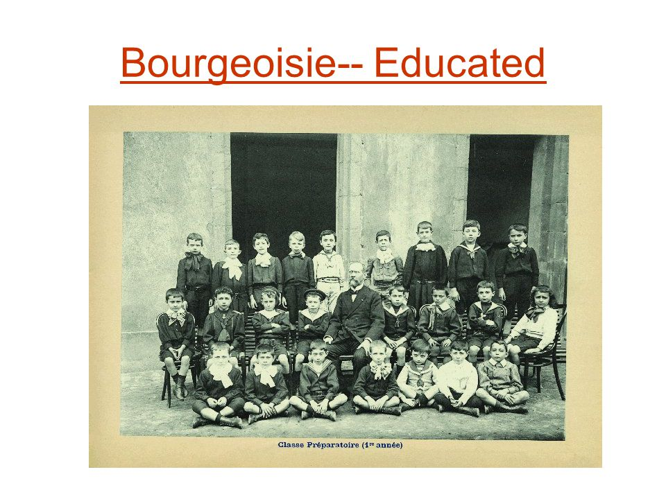 Bourgeoisie-- Educated