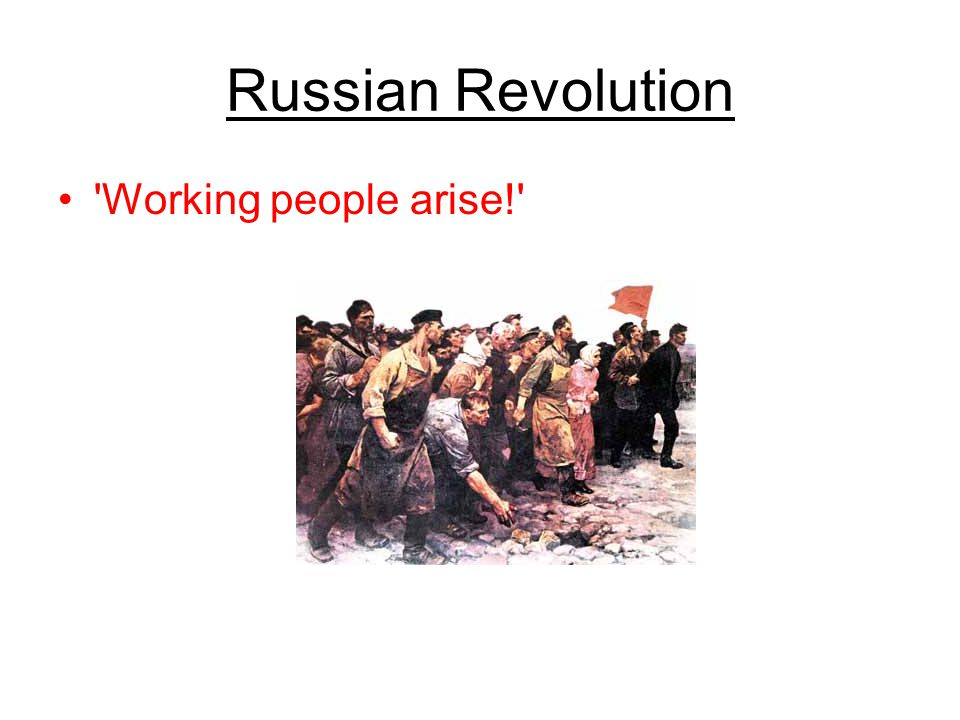Russian Revolution Working people arise!