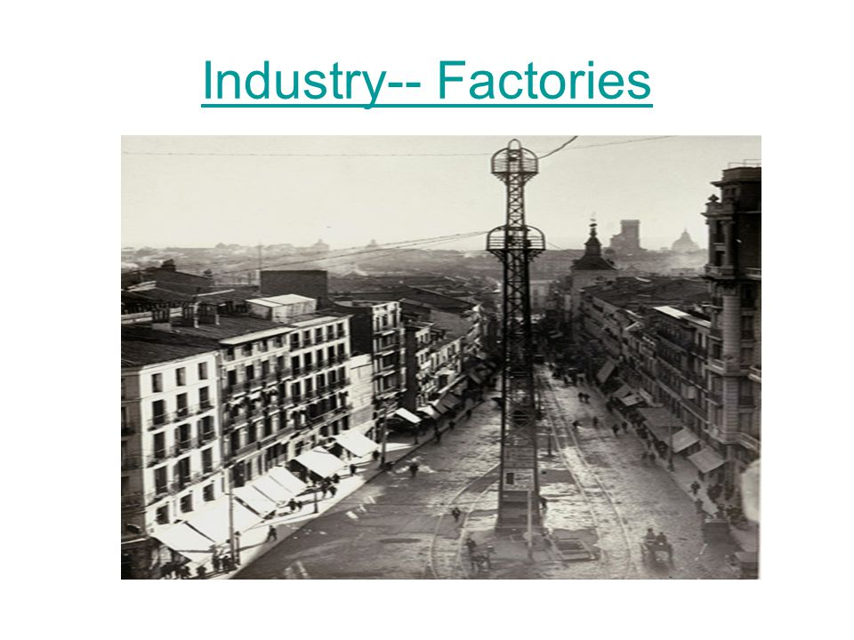Industry-- Factories