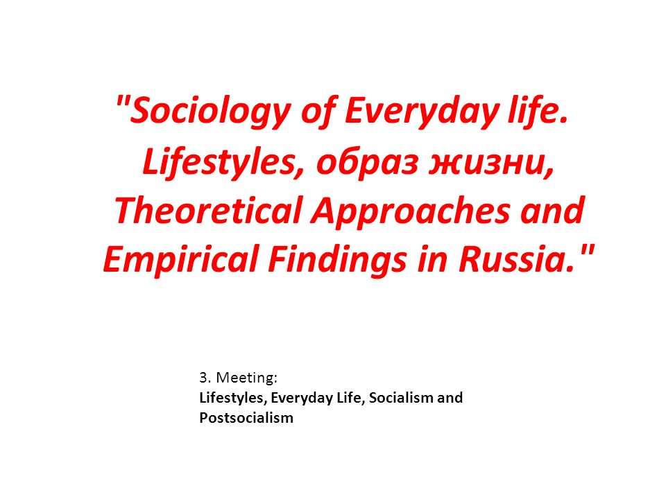everyday life and sociology Get an answer for 'based on the book sociology: exploring the architecture of  everyday life, by david m newman, how do our educational systems and.
