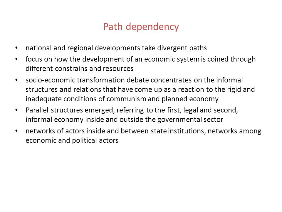 Path dependency national and regional developments take divergent paths.