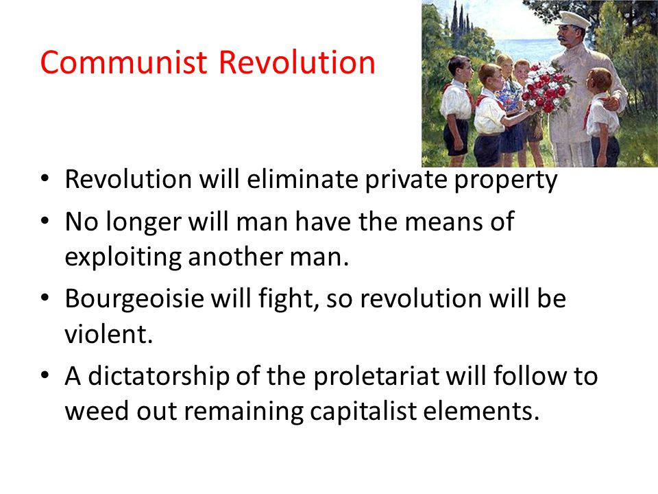 Communist Revolution Revolution will eliminate private property