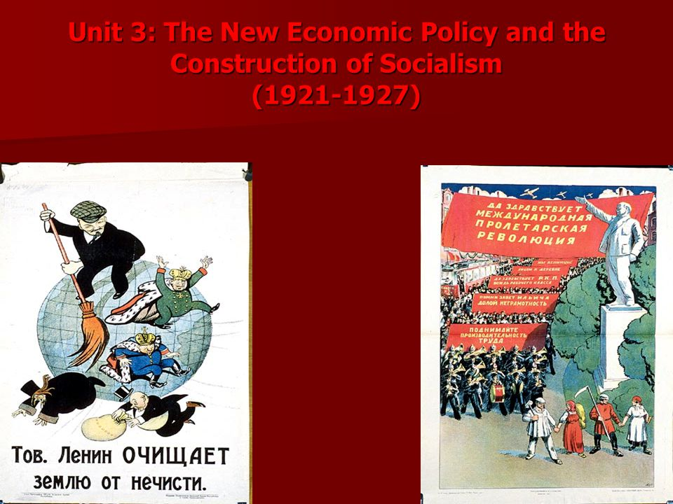 Unit 3: The New Economic Policy and the Construction of Socialism (1921-1927)