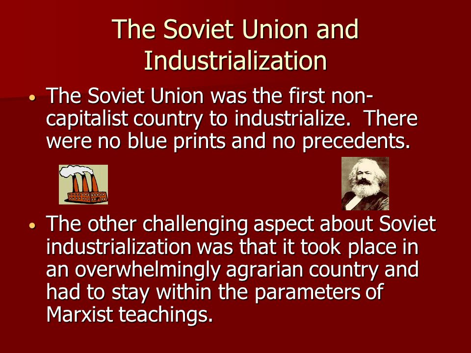 The Soviet Union and Industrialization