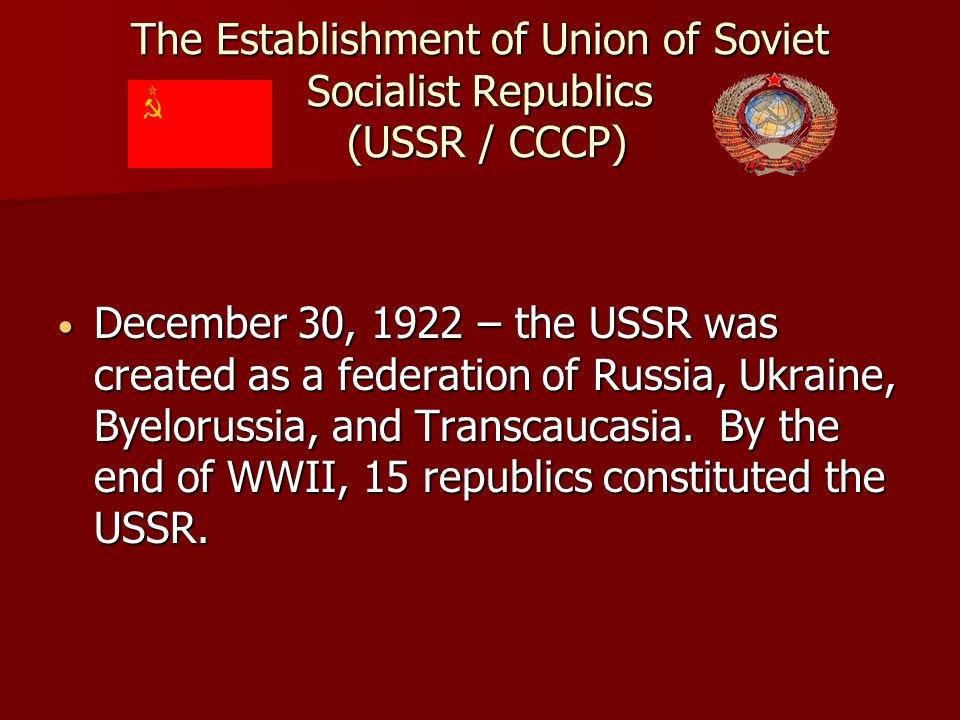 The Establishment of Union of Soviet Socialist Republics (USSR / CCCP)