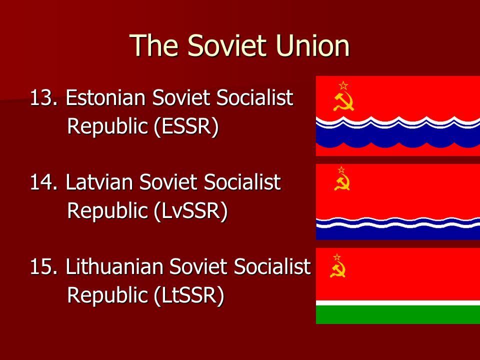 The Soviet Union 13. Estonian Soviet Socialist Republic (ESSR)