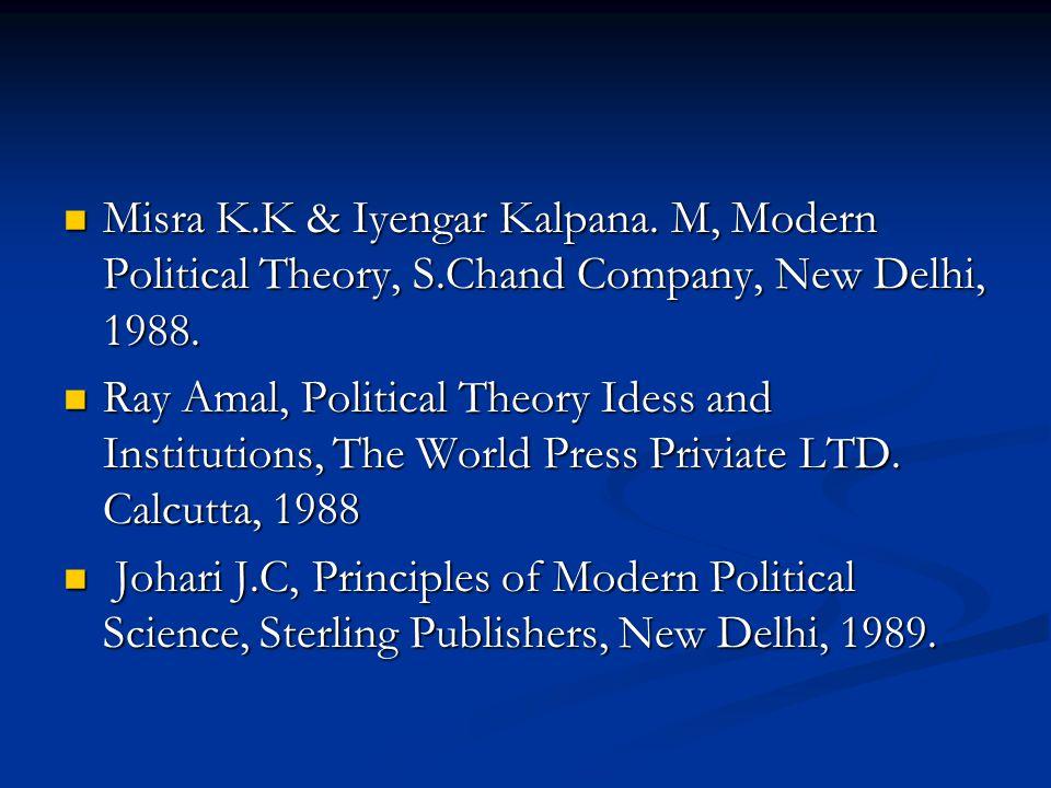 Misra K. K & Iyengar Kalpana. M, Modern Political Theory, S
