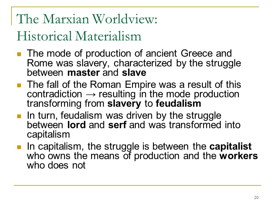 The Marxian Worldview: Historical Materialism