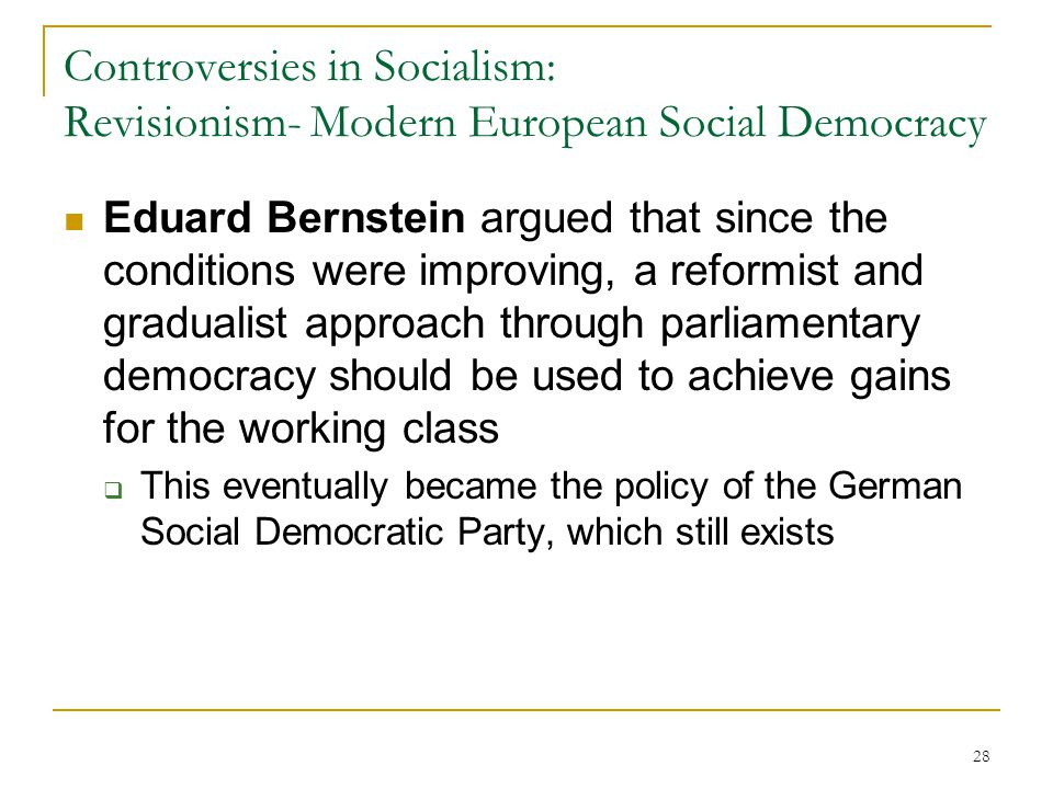 Controversies in Socialism: Revisionism- Modern European Social Democracy
