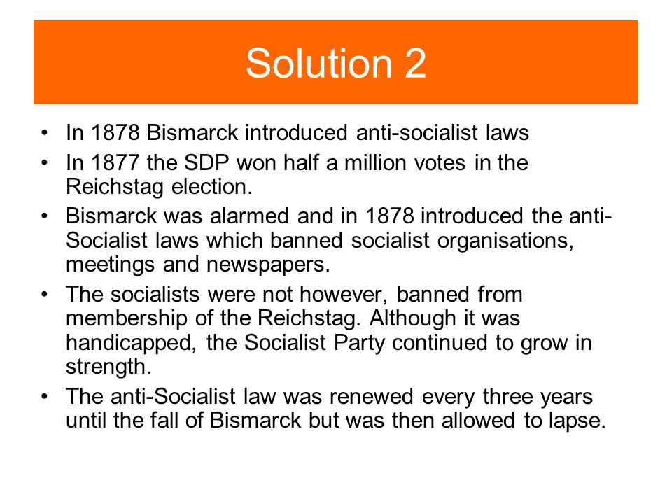 Solution 2 In 1878 Bismarck introduced anti-socialist laws