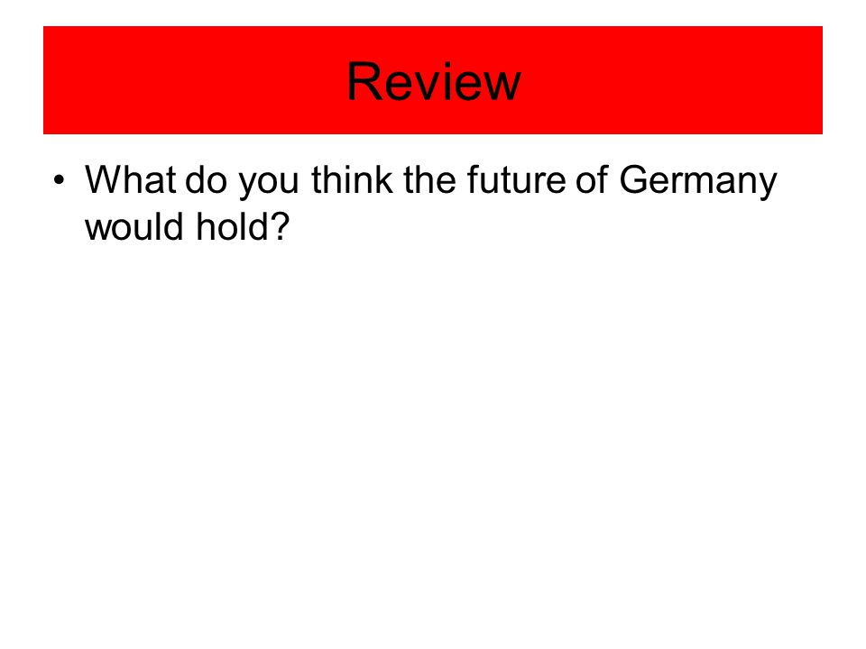 Review What do you think the future of Germany would hold