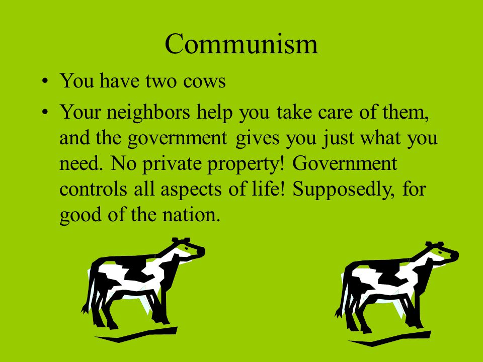 Communism You have two cows