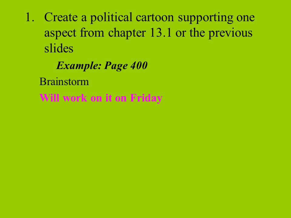 Create a political cartoon supporting one aspect from chapter 13