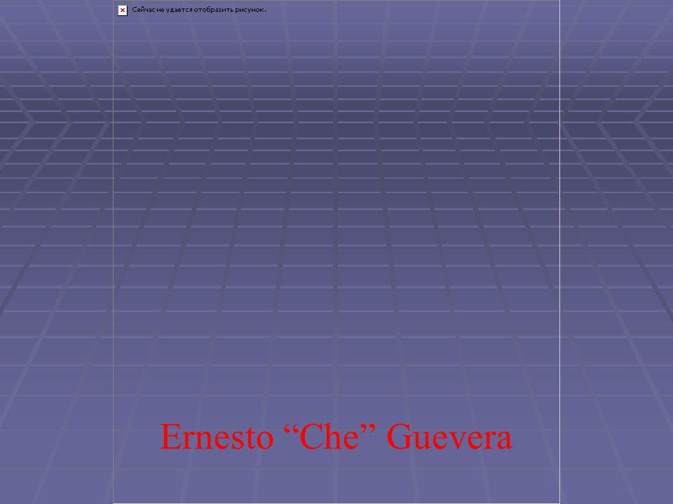 Ernesto Che Guevera