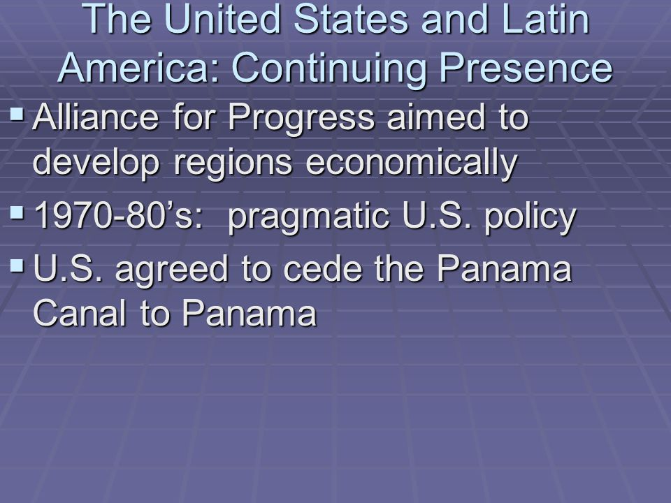 The United States and Latin America: Continuing Presence
