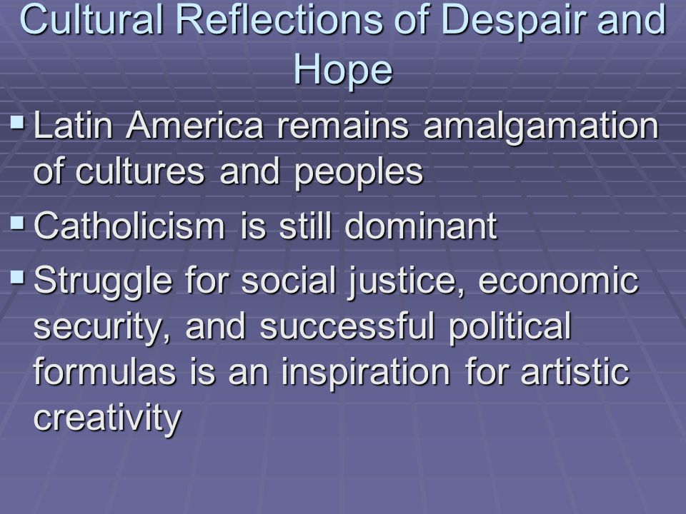 Cultural Reflections of Despair and Hope