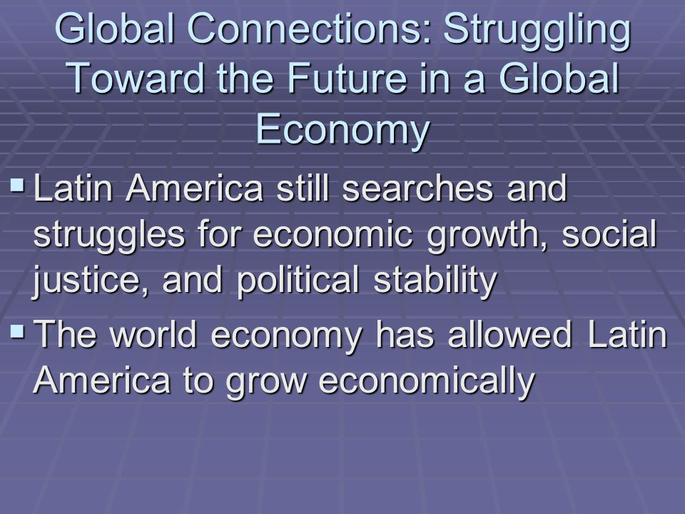 Global Connections: Struggling Toward the Future in a Global Economy