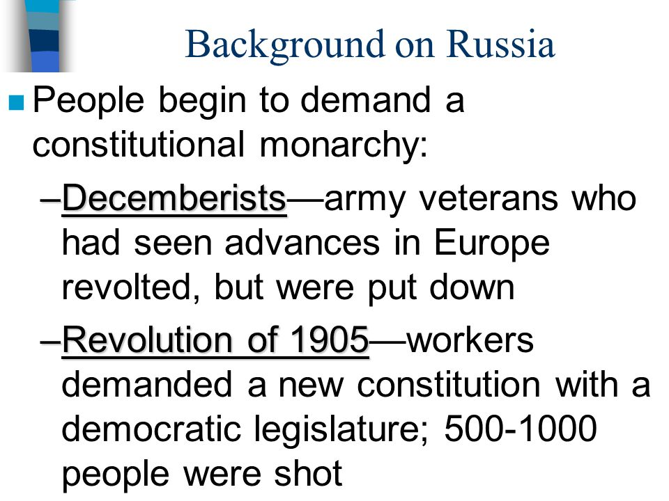 Background on Russia People begin to demand a constitutional monarchy:
