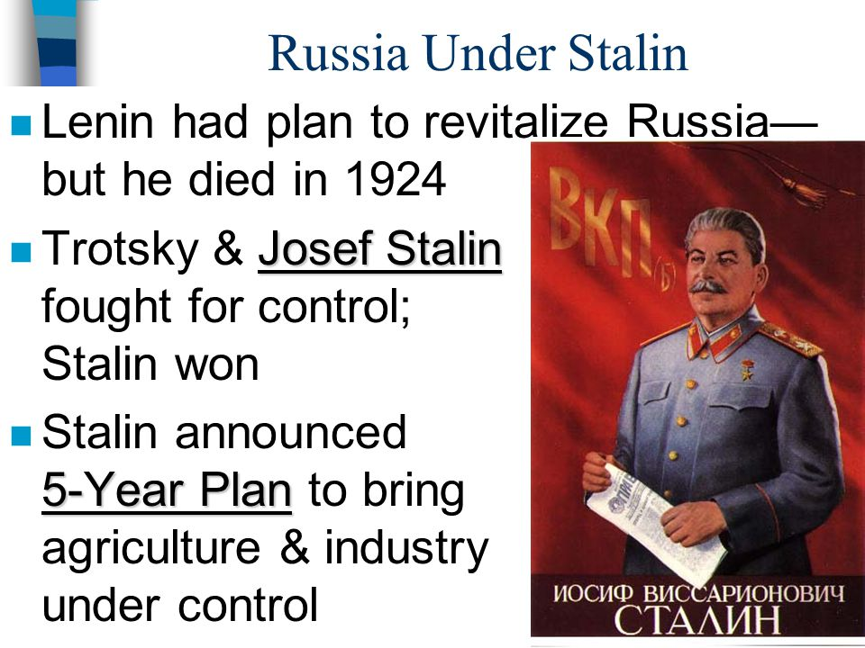 Russia Under Stalin Lenin had plan to revitalize Russia—but he died in 1924.