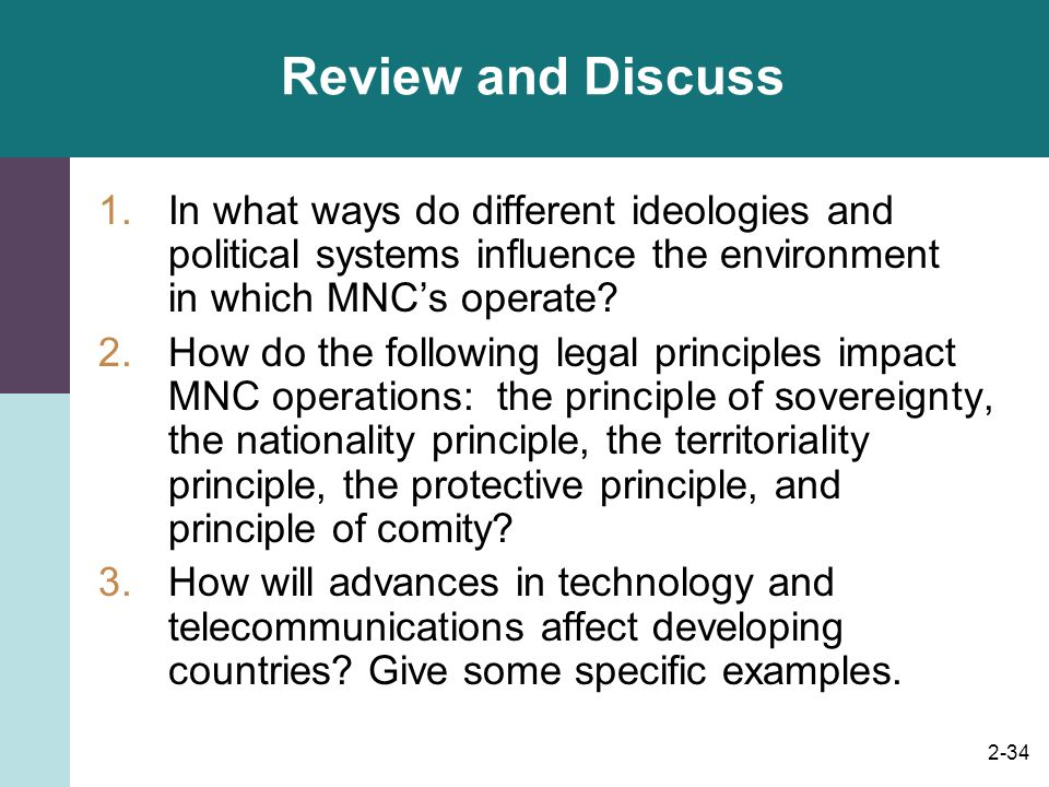 Review and Discuss In what ways do different ideologies and political systems influence the environment in which MNC's operate