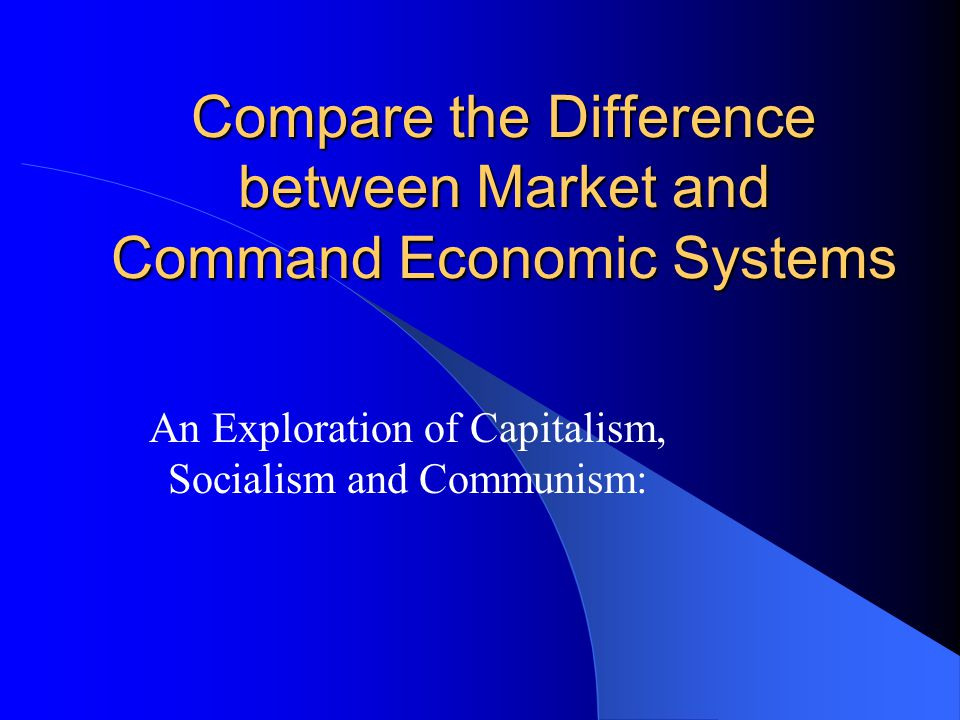 a comparison between the socialist and the capitalist economic systems