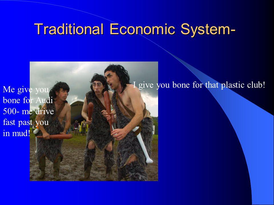 Traditional Economic System-