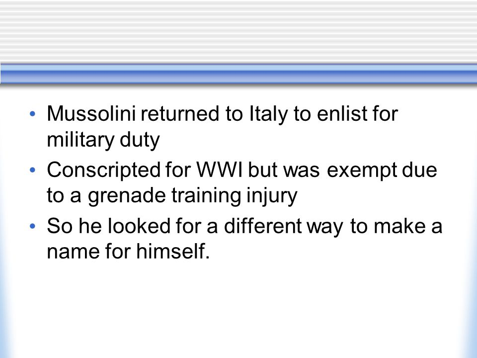Mussolini returned to Italy to enlist for military duty