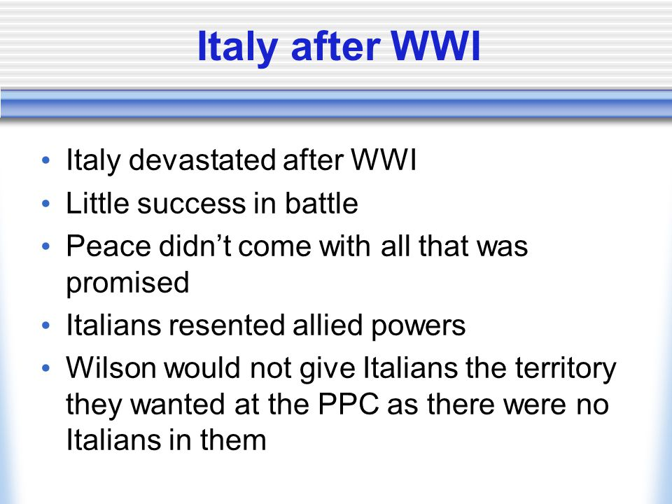Italy after WWI Italy devastated after WWI Little success in battle