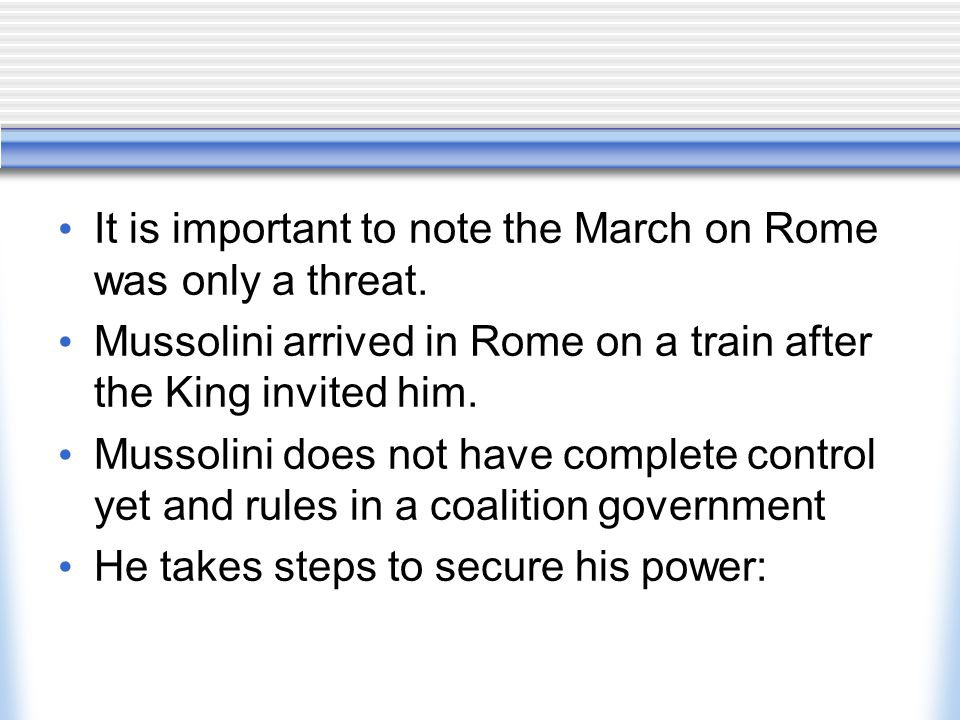 It is important to note the March on Rome was only a threat.
