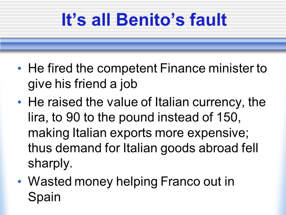 It's all Benito's fault