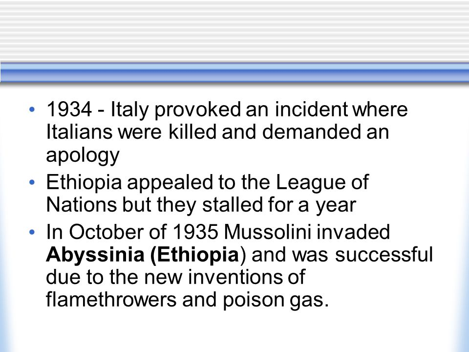 1934 - Italy provoked an incident where Italians were killed and demanded an apology