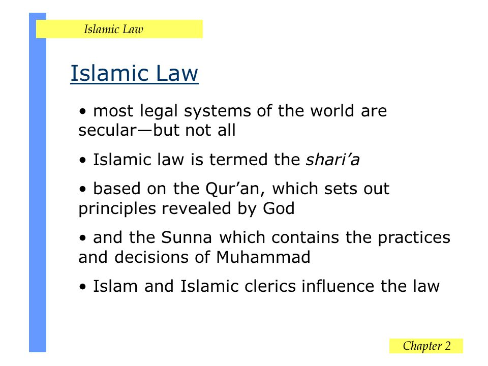 Islamic Law most legal systems of the world are secular—but not all
