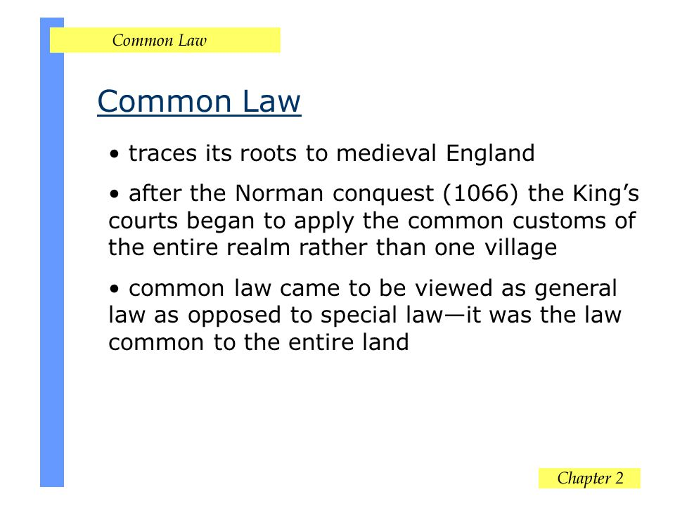 Common Law traces its roots to medieval England