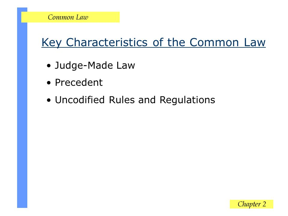 Key Characteristics of the Common Law