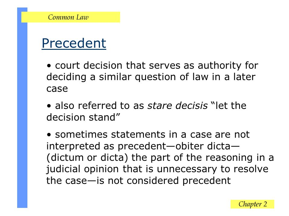 Precedent court decision that serves as authority for deciding a similar question of law in a later case.