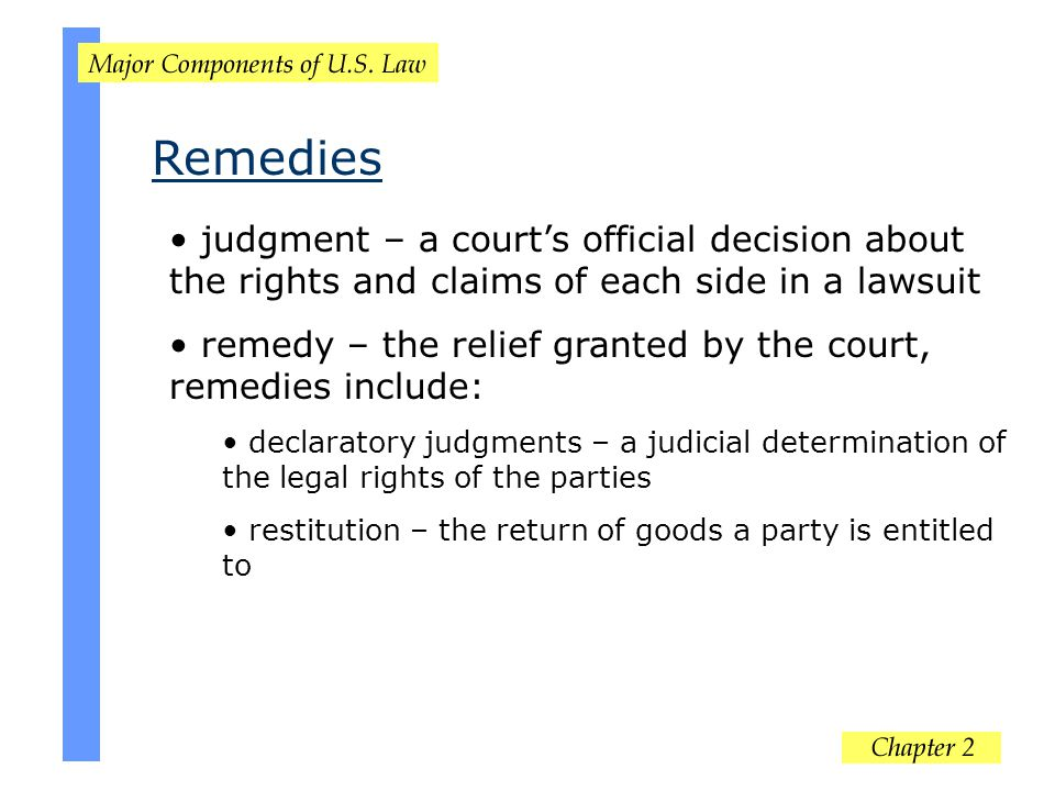 Remedies judgment – a court's official decision about the rights and claims of each side in a lawsuit.