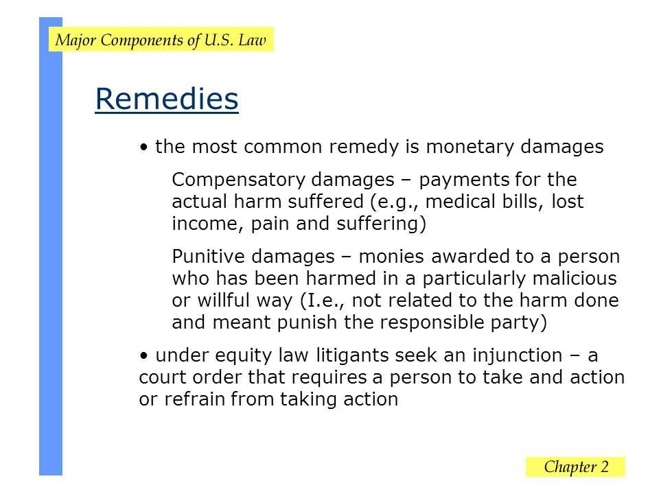 Remedies the most common remedy is monetary damages