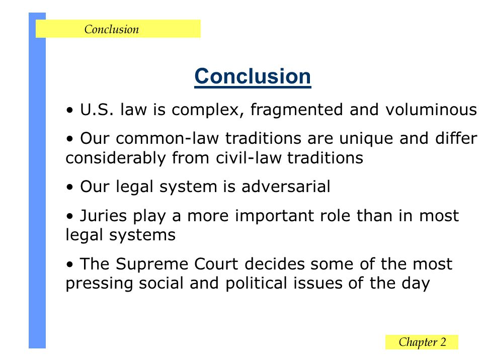 Conclusion U.S. law is complex, fragmented and voluminous